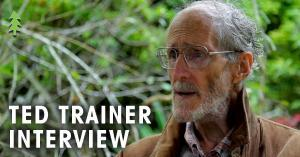 Ted Trainer Interview